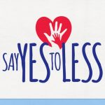 My Pledge to Say Yes To Less