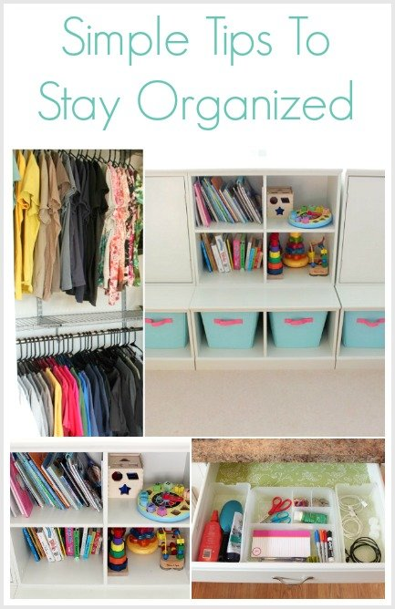 Here's a few Simple Tips To Stay Organized that make it easier than you think!