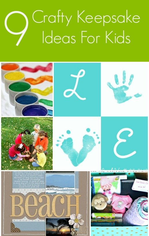 9 Fun, Crafty Keepsake Ideas to Commemorate Your Kids!