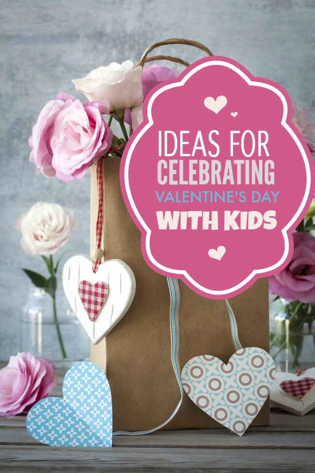 Ideas for Celebrating Valentine's Day With Kids