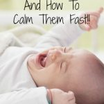 5 Reasons Babies Cry and How To Calm Them