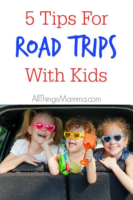 Original 5 Tips For Road Trips With Kids