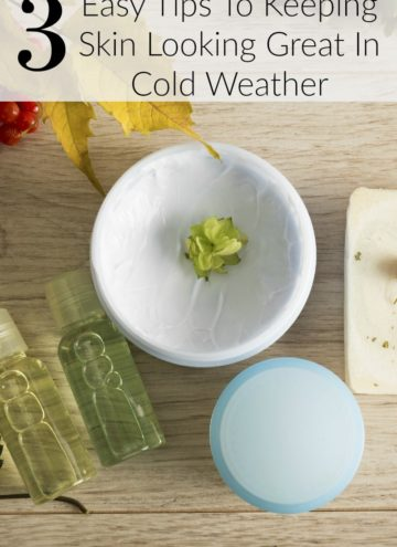 3 Easy Skin Care Tips For Cold Weather