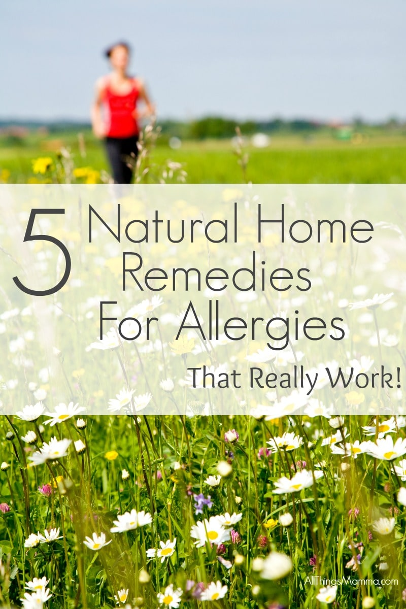 Check out these 5 Natural Remedies for Allergies that REALLY help!!