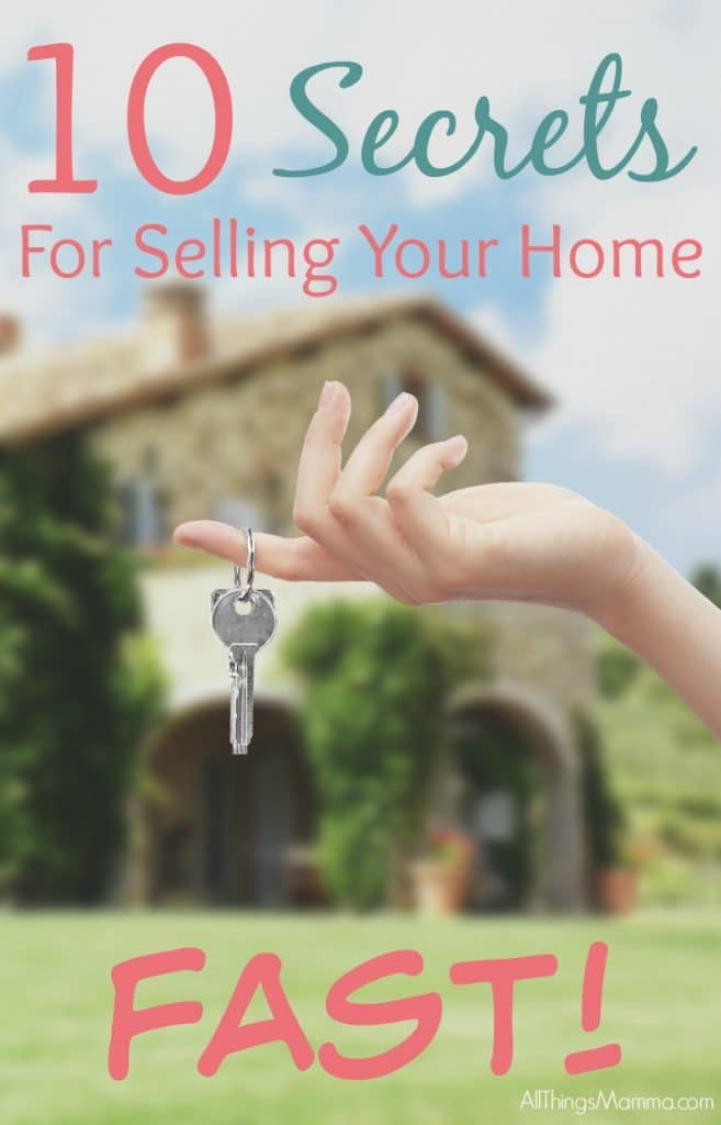 With just a little preparation and planning you can sell you home FAST with these 10 Secrets for Selling your Home Fast!