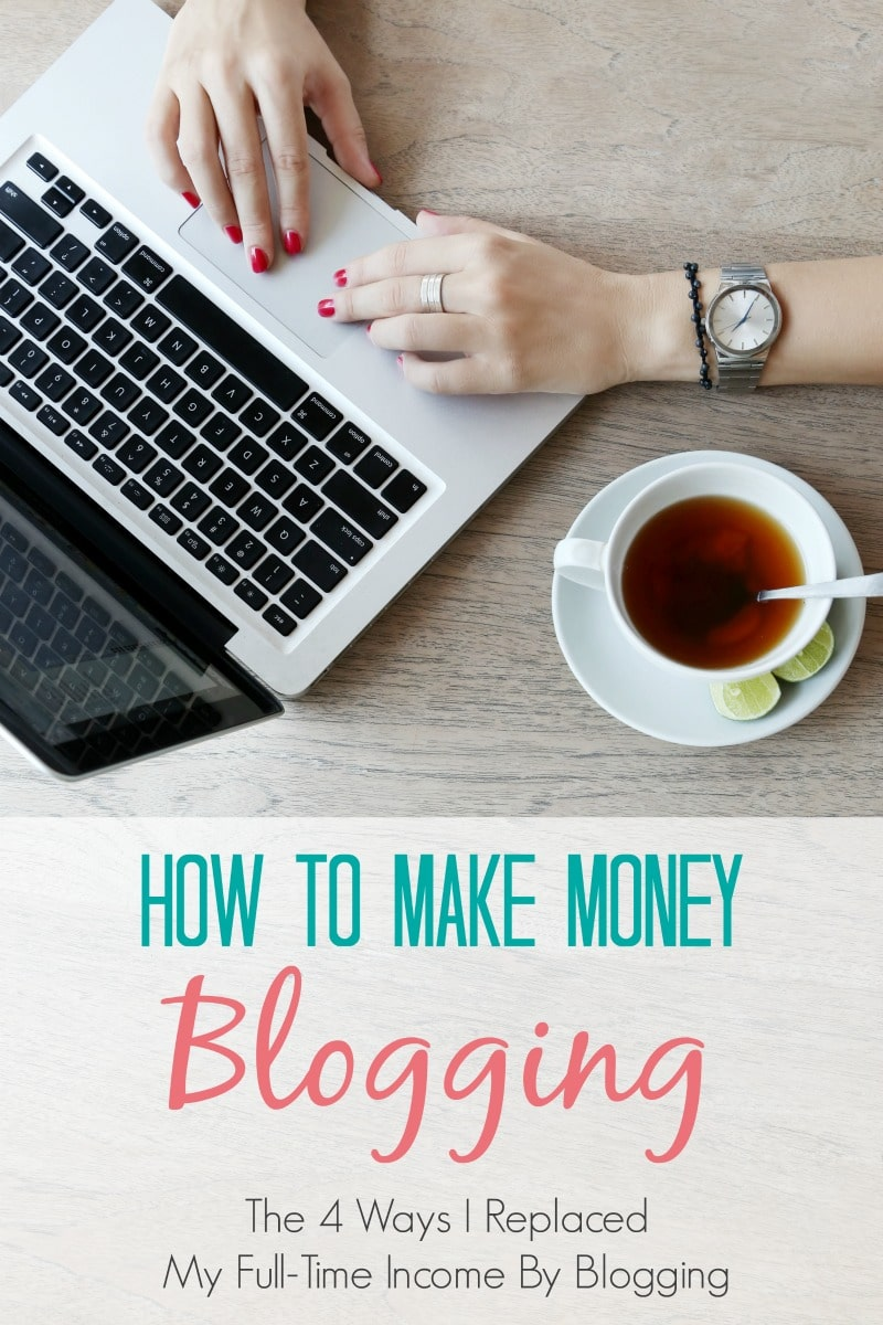 How to Make Money Blogging - The four ways I replaced my full-time income by blogging and how your can, too! It's easier than you think!