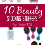 10 Beauty Stocking Stuffer Gifts for under $15