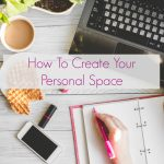 Tips to Create Your Own Space