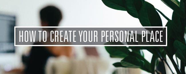 Learn How to Create Your Personal Space FREE with 3 online guided steps!