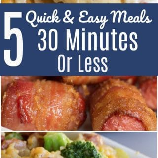 5 Easy Meals In 30 Minutes or Less