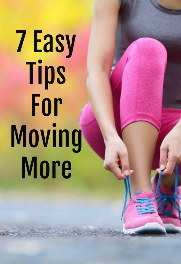 7 Easy Tips for Moving More to Get Fit