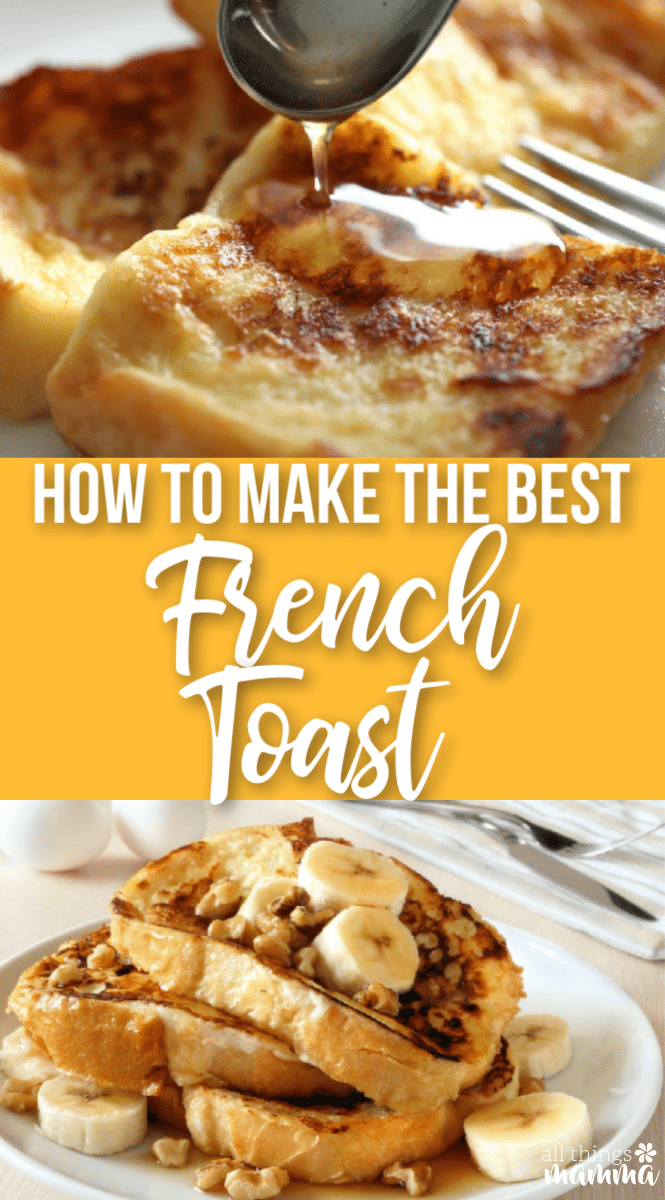 How to Make The Best French Toast Recipe
