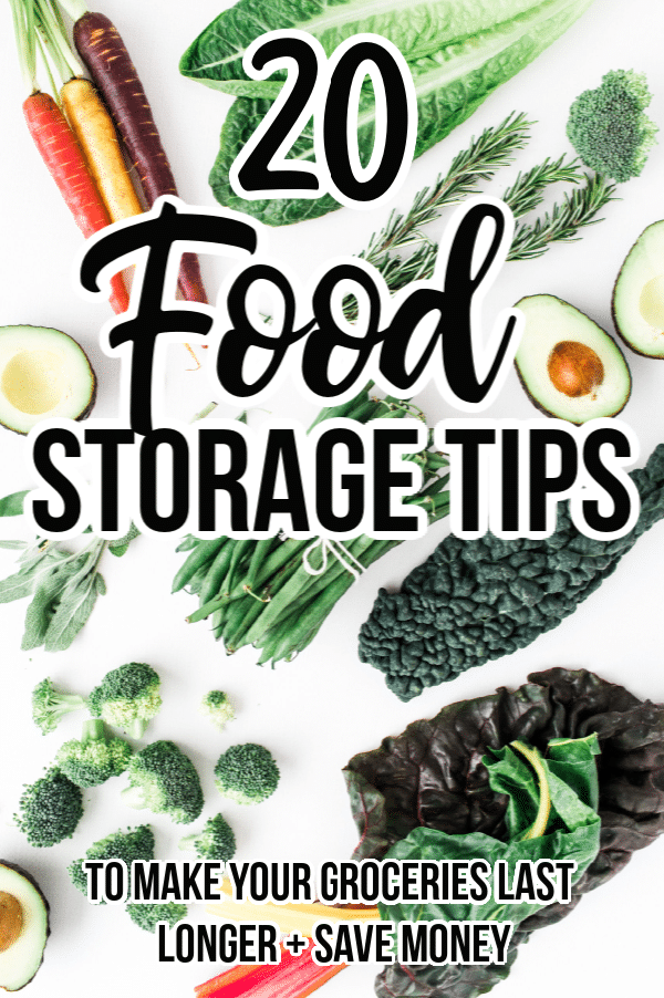 20 Food Storage Tips To Make Your Groceries Last Longer