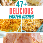 47+ Delicious Easter Dishes for Appetizers, Main Dishes, Sides and Desserts