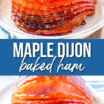 Baked Ham with Maple Dijon Glaze